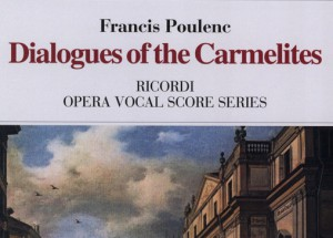 Francis Poulenc: DIALOGUES OF THE CARMELITES (Marquis de la Force)
